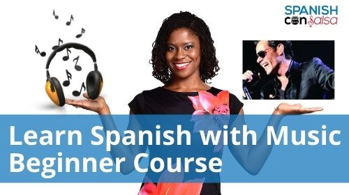 Learn Spanish with Music Beginner Course