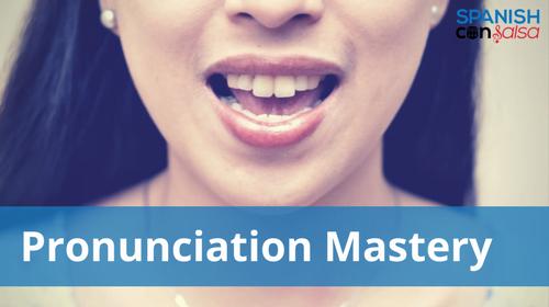 Spanish Pronunciation Mastery